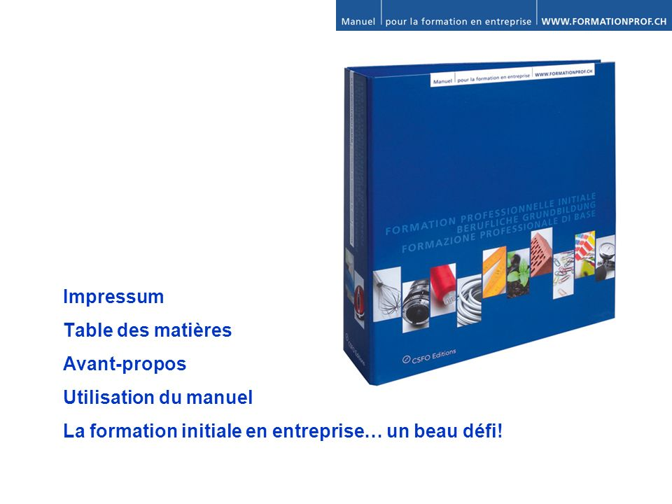 Impressum Table des matières. Avant-propos. Utilisation du manuel.
