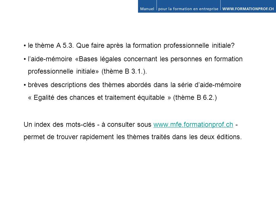 • le thème A 5.3. Que faire après la formation professionnelle initiale.