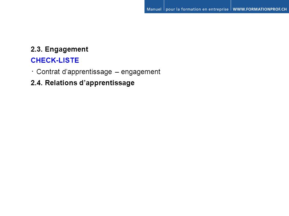 2.3. Engagement CHECK-LISTE ・ Contrat d'apprentissage – engagement 2.4. Relations d'apprentissage