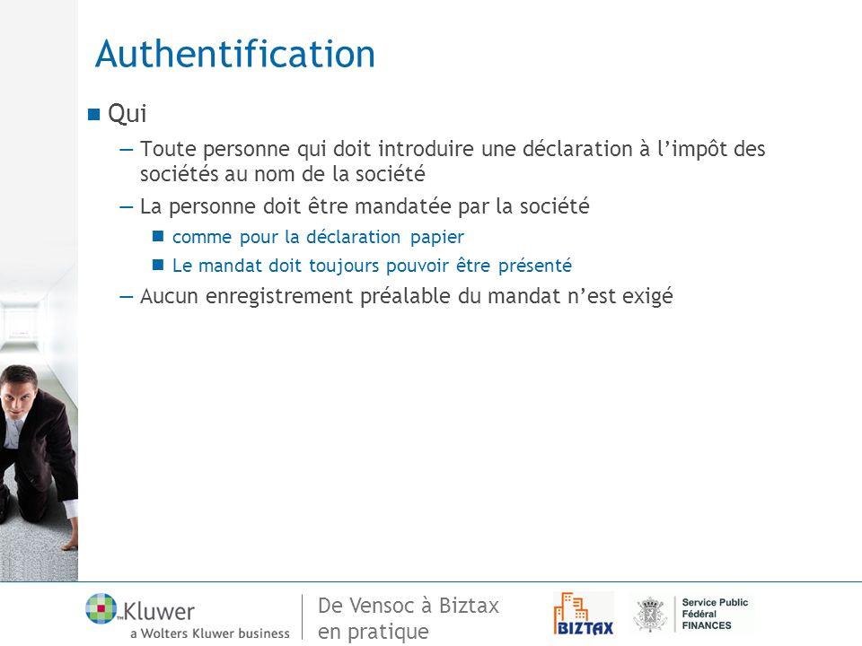 Authentification Qui. Toute personne qui doit introduire une déclaration à l'impôt des sociétés au nom de la société.