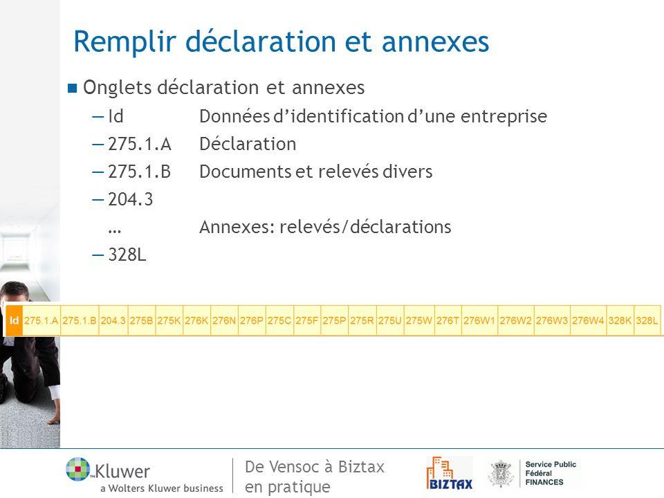 Remplir déclaration et annexes