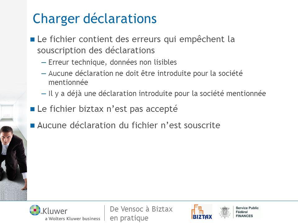 Charger déclarations Le fichier contient des erreurs qui empêchent la souscription des déclarations.