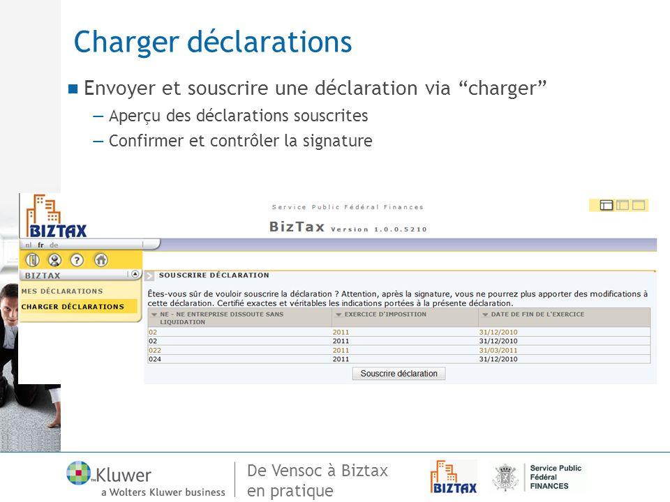 Charger déclarations Envoyer et souscrire une déclaration via charger Aperçu des déclarations souscrites.