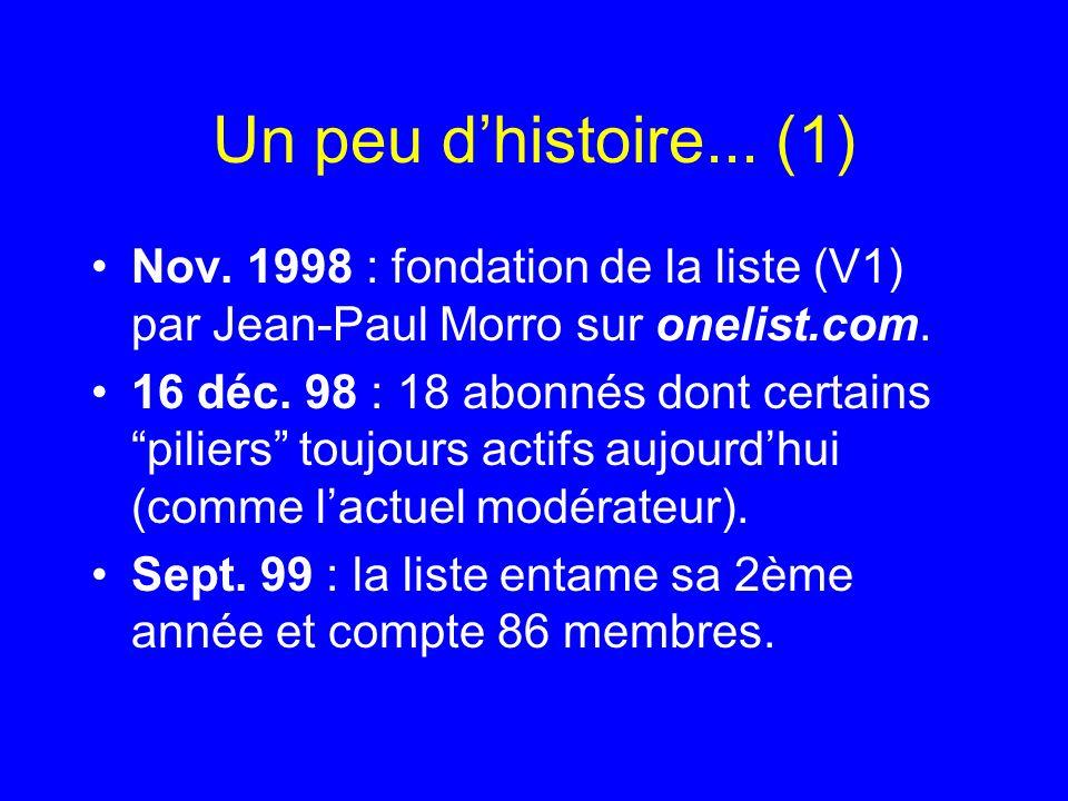 Un peu d'histoire... (1) Nov. 1998 : fondation de la liste (V1) par Jean-Paul Morro sur onelist.com.