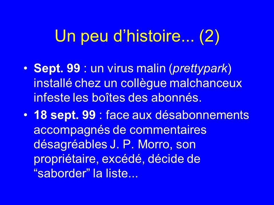 Un peu d'histoire... (2) Sept. 99 : un virus malin (prettypark) installé chez un collègue malchanceux infeste les boîtes des abonnés.