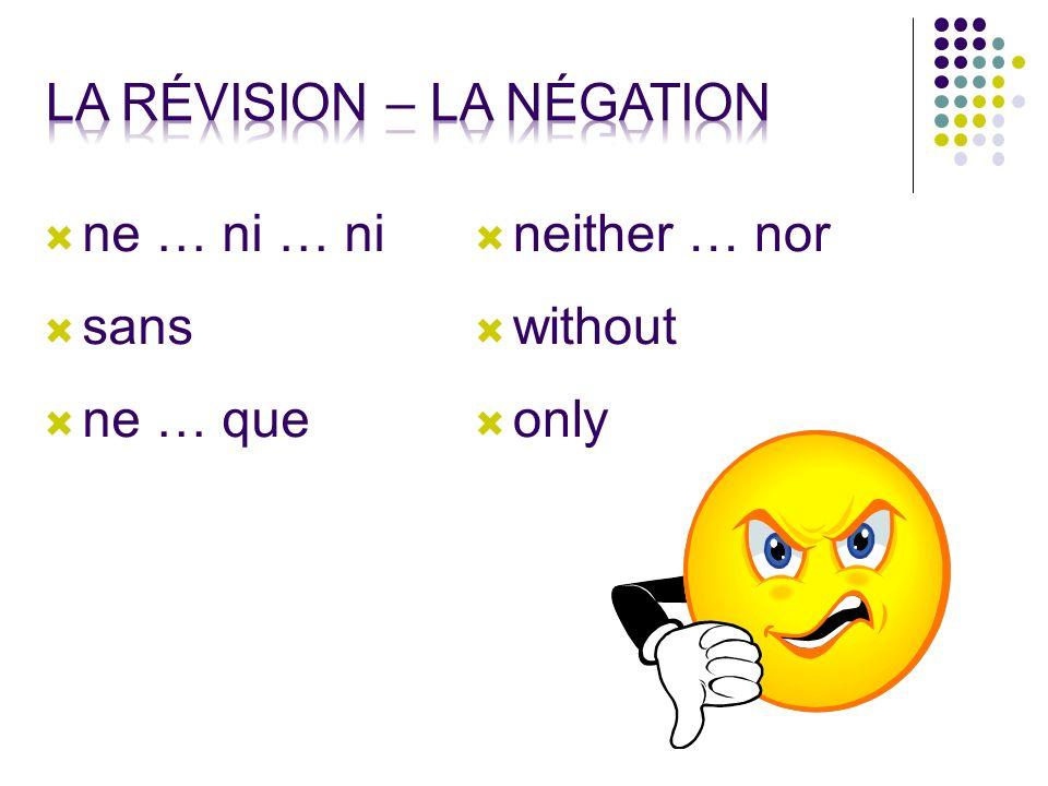 La révision – la négation