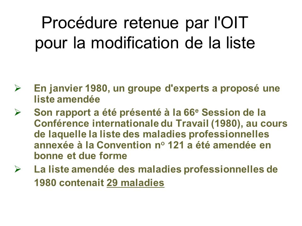 Procédure retenue par l OIT pour la modification de la liste
