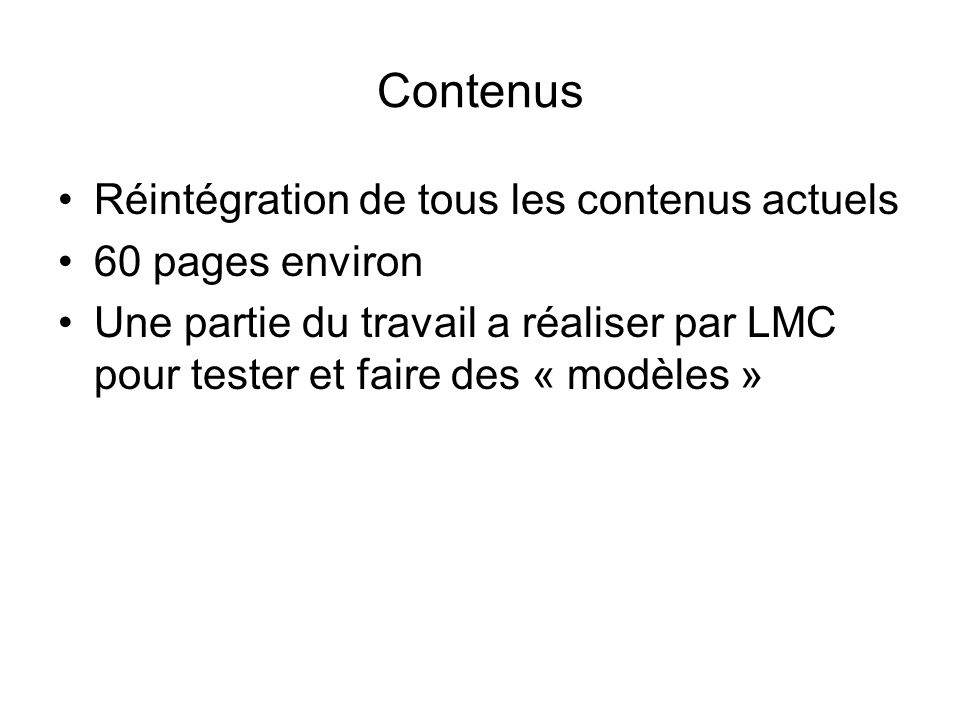 Contenus Réintégration de tous les contenus actuels 60 pages environ