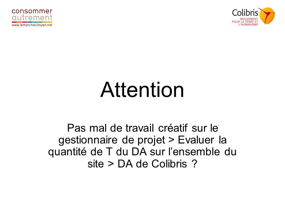 Attention Pas mal de travail créatif sur le gestionnaire de projet > Evaluer la quantité de T du DA sur l'ensemble du site > DA de Colibris