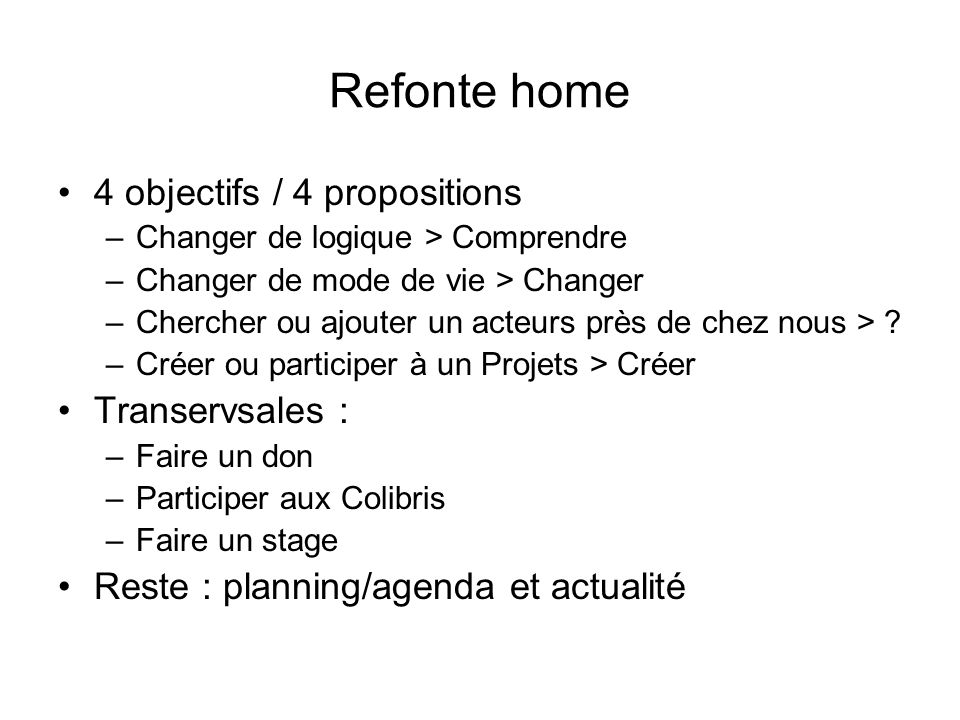 Refonte home 4 objectifs / 4 propositions Transervsales :