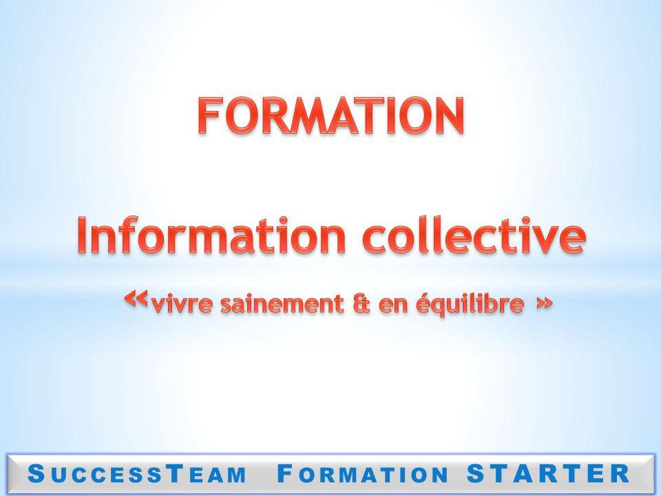 FORMATION Information collective «vivre sainement & en équilibre »