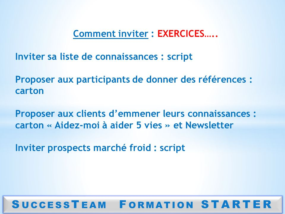 Comment inviter : EXERCICES….. SuccessTeam Formation STARTER
