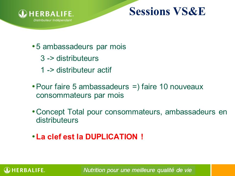 Sessions VS&E 5 ambassadeurs par mois 3 -> distributeurs