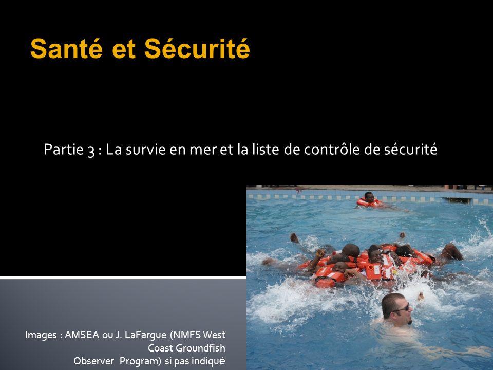 Partie 3 : La survie en mer et la liste de contrôle de sécurité
