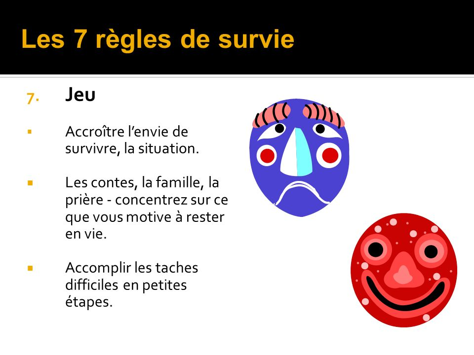 Les 7 règles de survie Jeu