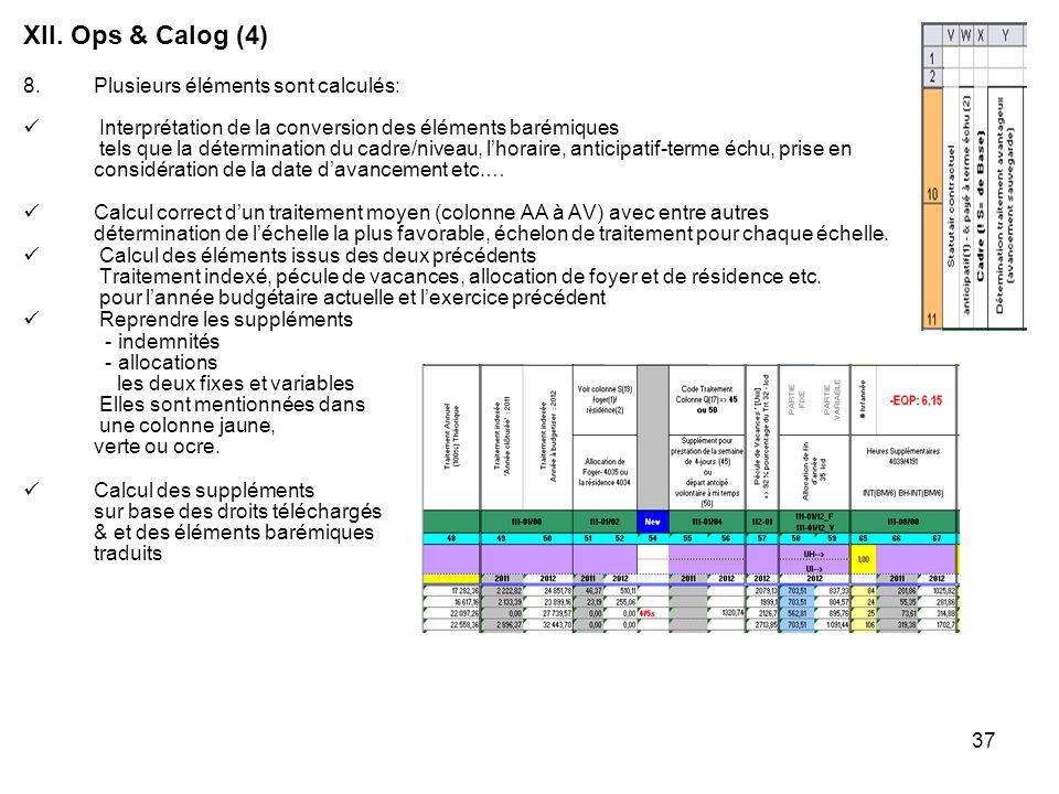 XII. Ops & Calog (4) Plusieurs éléments sont calculés: