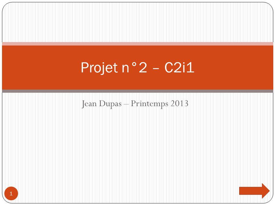 Projet n°2 – C2i1 Jean Dupas – Printemps 2013