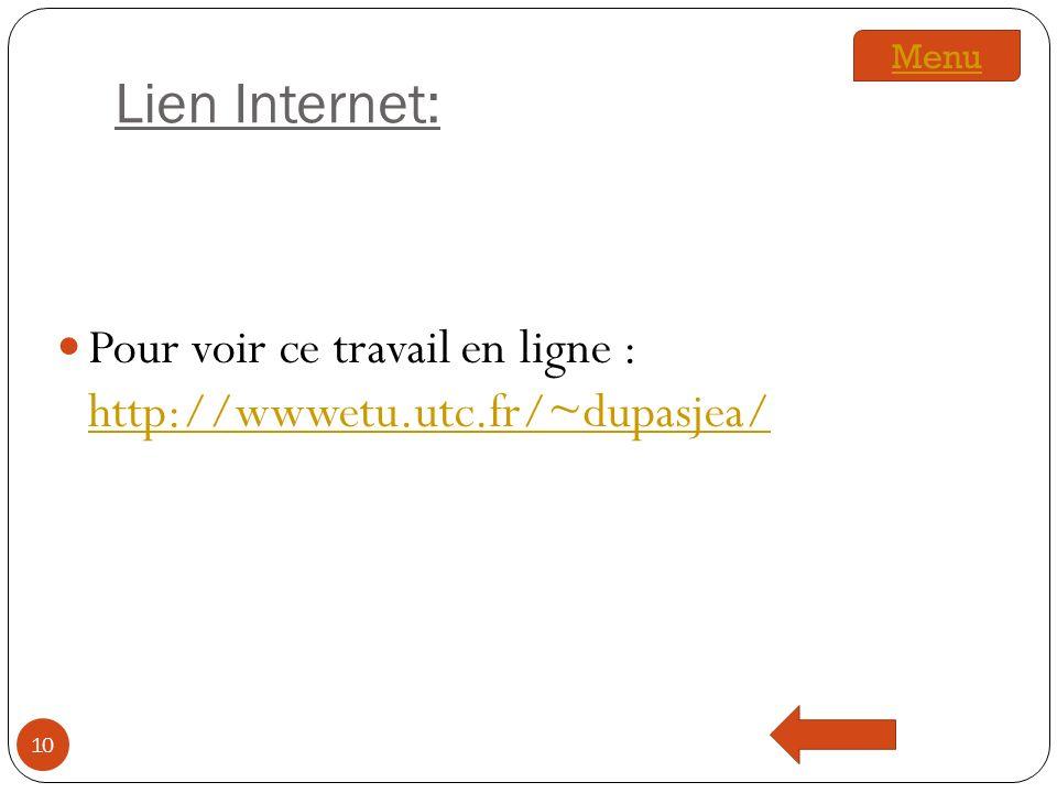 Lien Internet: Menu Pour voir ce travail en ligne : http://wwwetu.utc.fr/~dupasjea/