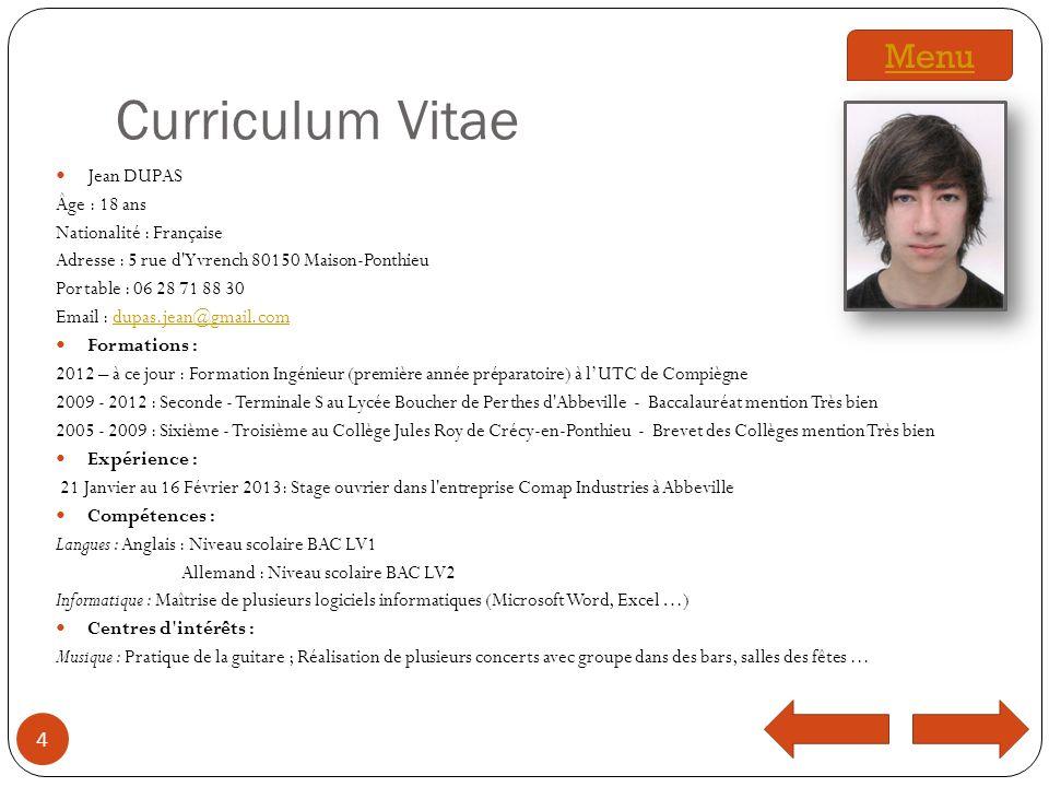 Curriculum Vitae Menu Jean DUPAS Âge : 18 ans Nationalité : Française