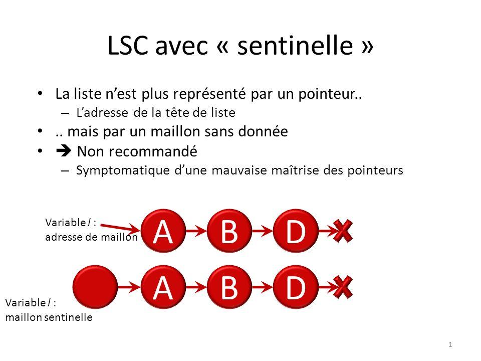 A B D A B D LSC avec « sentinelle »