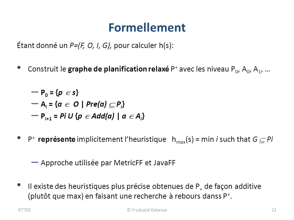 Formellement Étant donné un P=(F, O, I, G), pour calculer h(s):