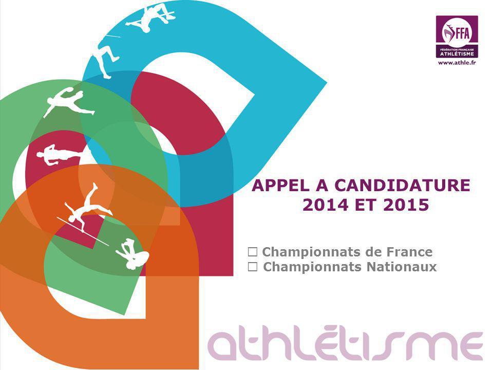 APPEL A CANDIDATURE 2014 ET 2015  Championnats de France