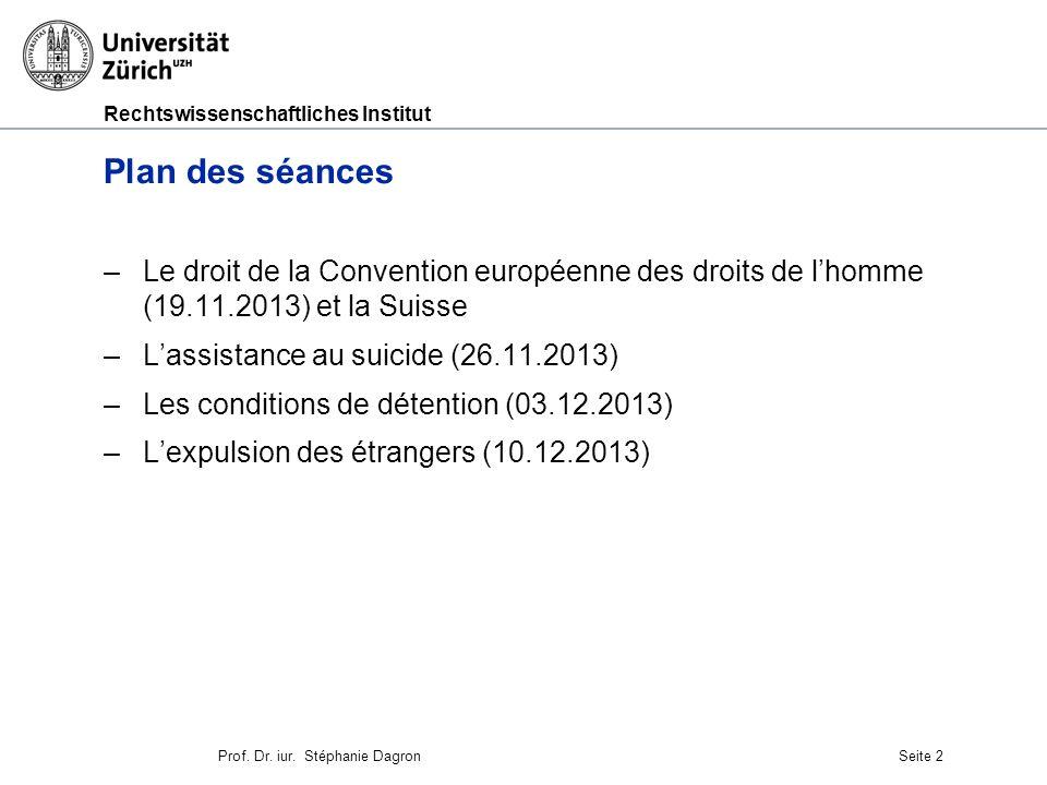 Plan des séances Le droit de la Convention européenne des droits de l'homme (19.11.2013) et la Suisse.