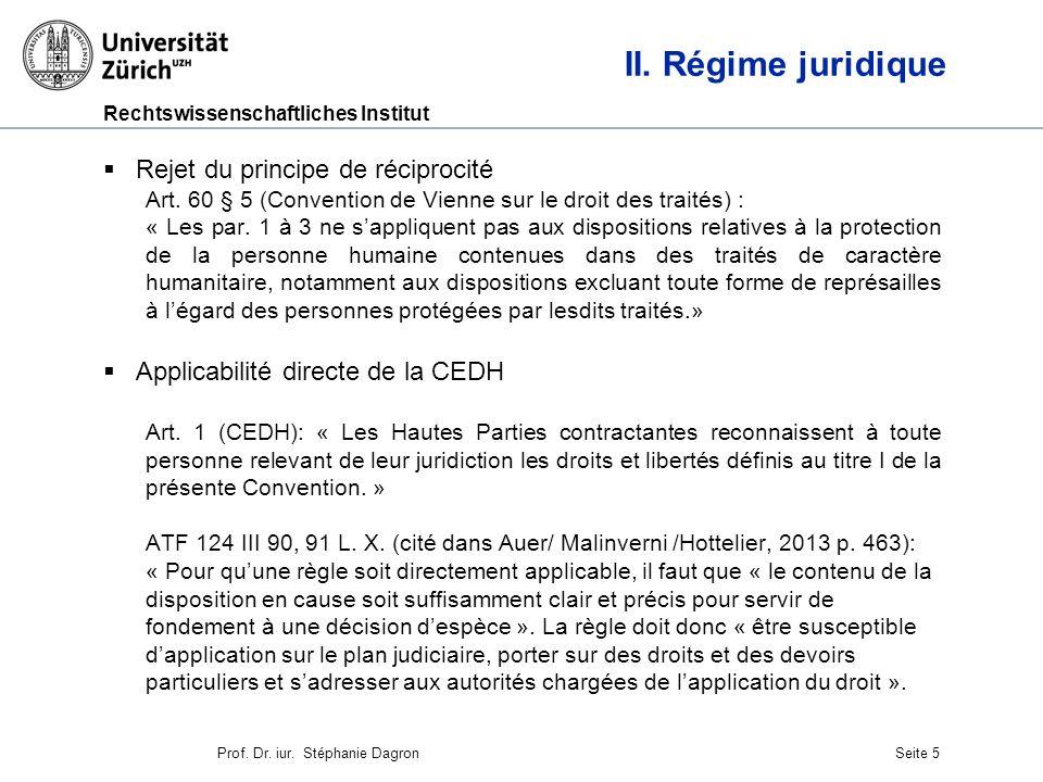 II. Régime juridique Rejet du principe de réciprocité