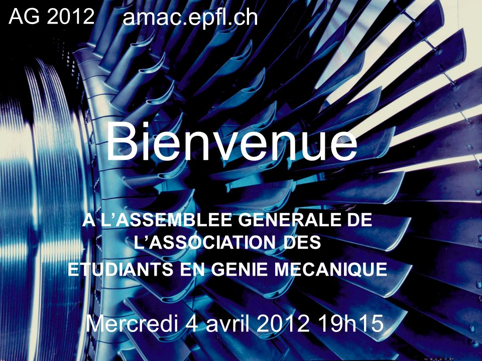 Bienvenue amac.epfl.ch Mercredi 4 avril 2012 19h15 AG 2012