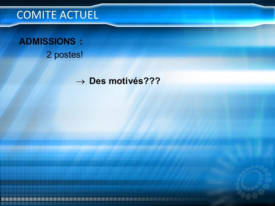 COMITE ACTUEL ADMISSIONS : 2 postes!  Des motivés