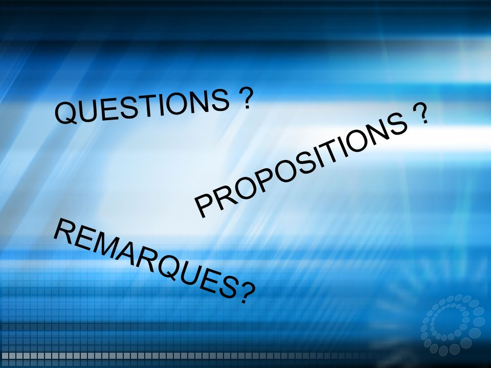 QUESTIONS PROPOSITIONS REMARQUES