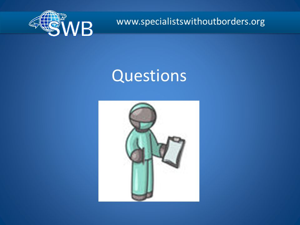 www.specialistswithoutborders.org Questions
