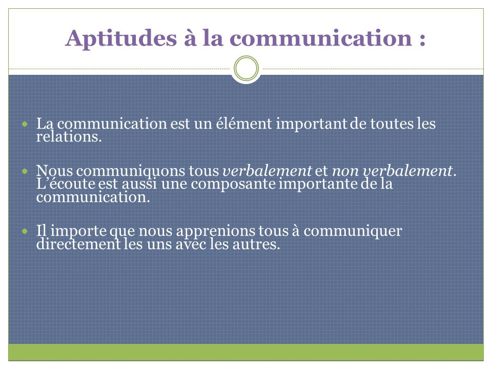 Aptitudes à la communication :