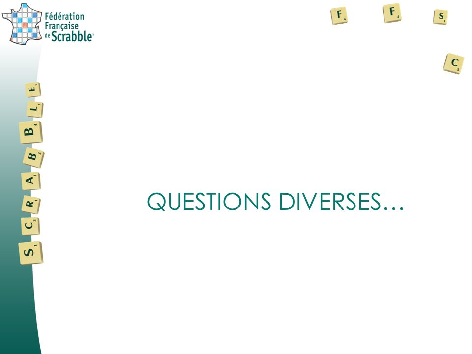 QUESTIONS DIVERSES…