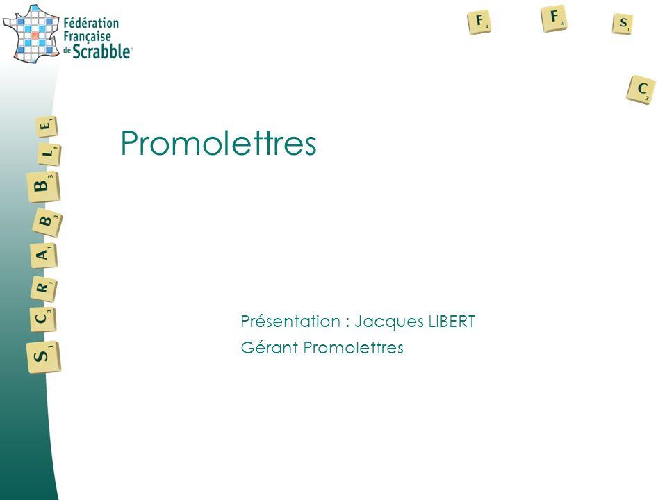 Promolettres Présentation : Jacques LIBERT Gérant Promolettres