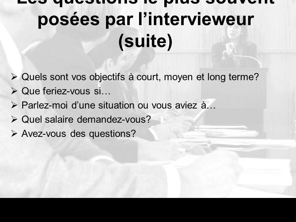 Les questions le plus souvent posées par l'intervieweur (suite)