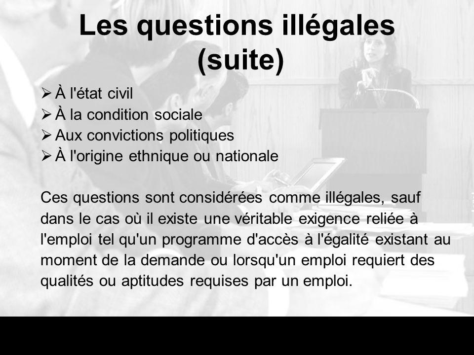 Les questions illégales (suite)