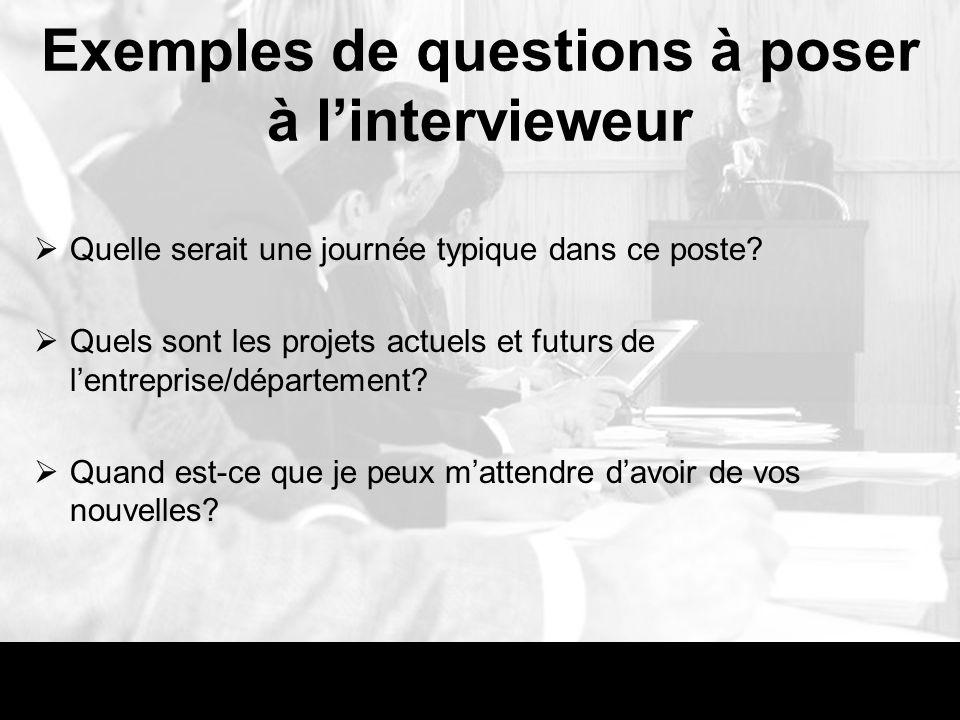 Exemples de questions à poser à l'intervieweur