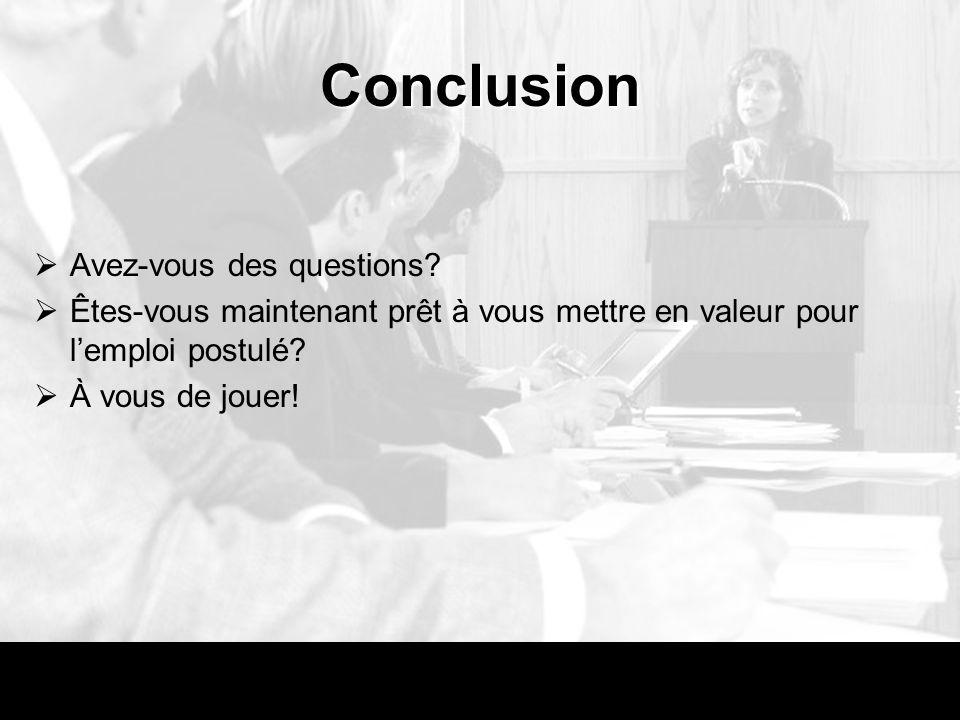Conclusion Avez-vous des questions