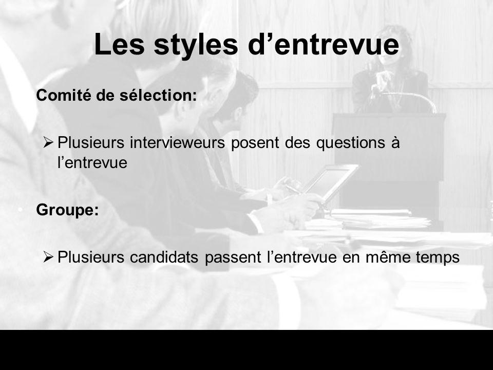 Les styles d'entrevue Comité de sélection: