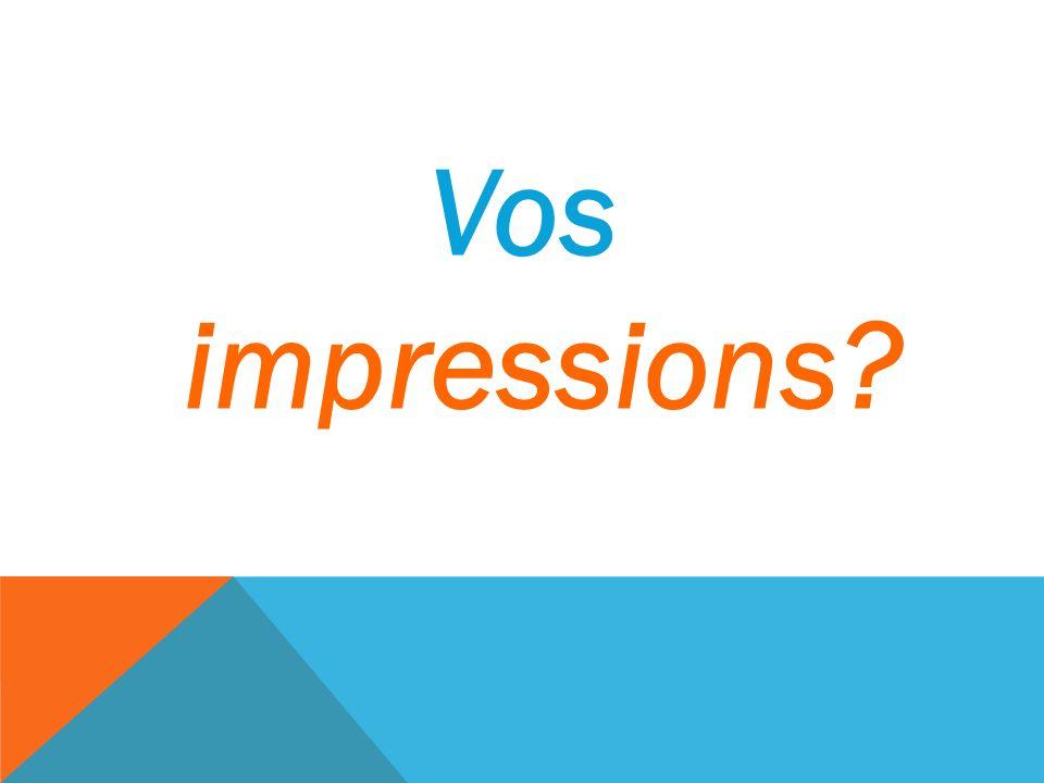 Vos impressions