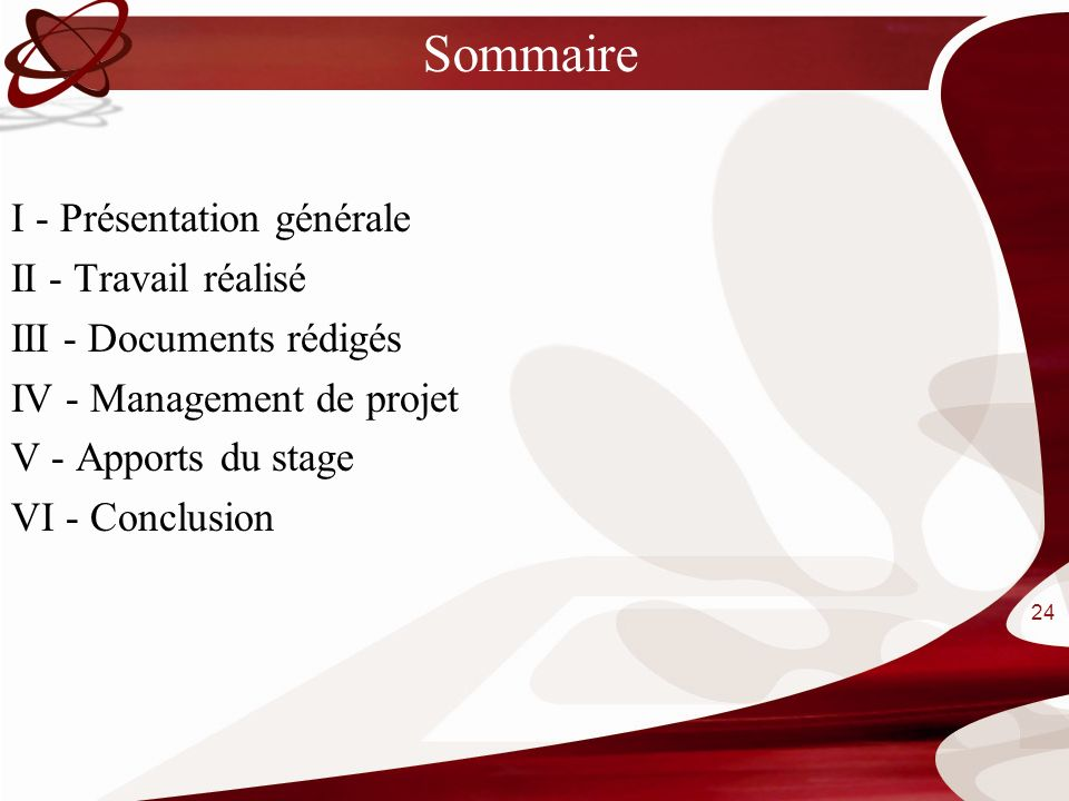 Sommaire I - Présentation générale II - Travail réalisé