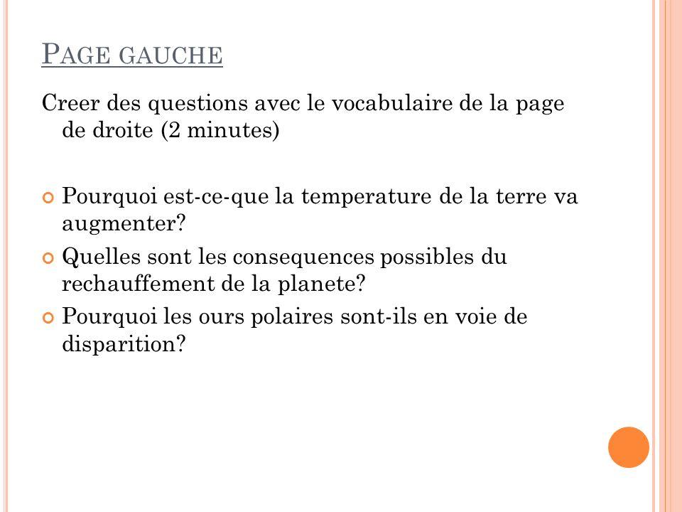 Page gauche Creer des questions avec le vocabulaire de la page de droite (2 minutes) Pourquoi est-ce-que la temperature de la terre va augmenter
