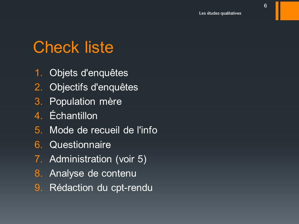 Check liste Objets d enquêtes Objectifs d enquêtes Population mère