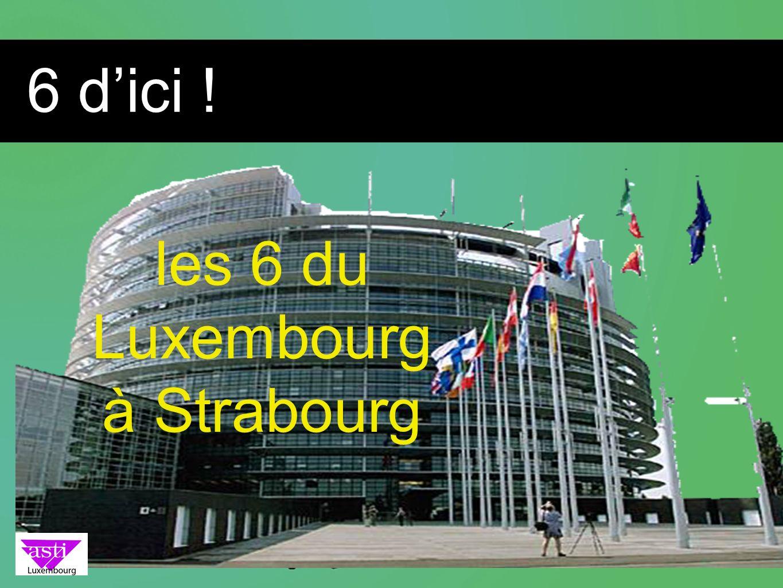 6 d'ici ! les 6 du Luxembourg à Strabourg