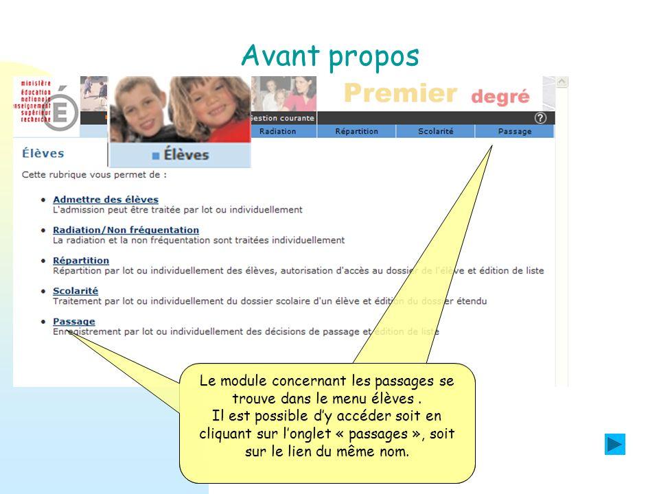 Avant propos Le module concernant les passages se trouve dans le menu élèves .