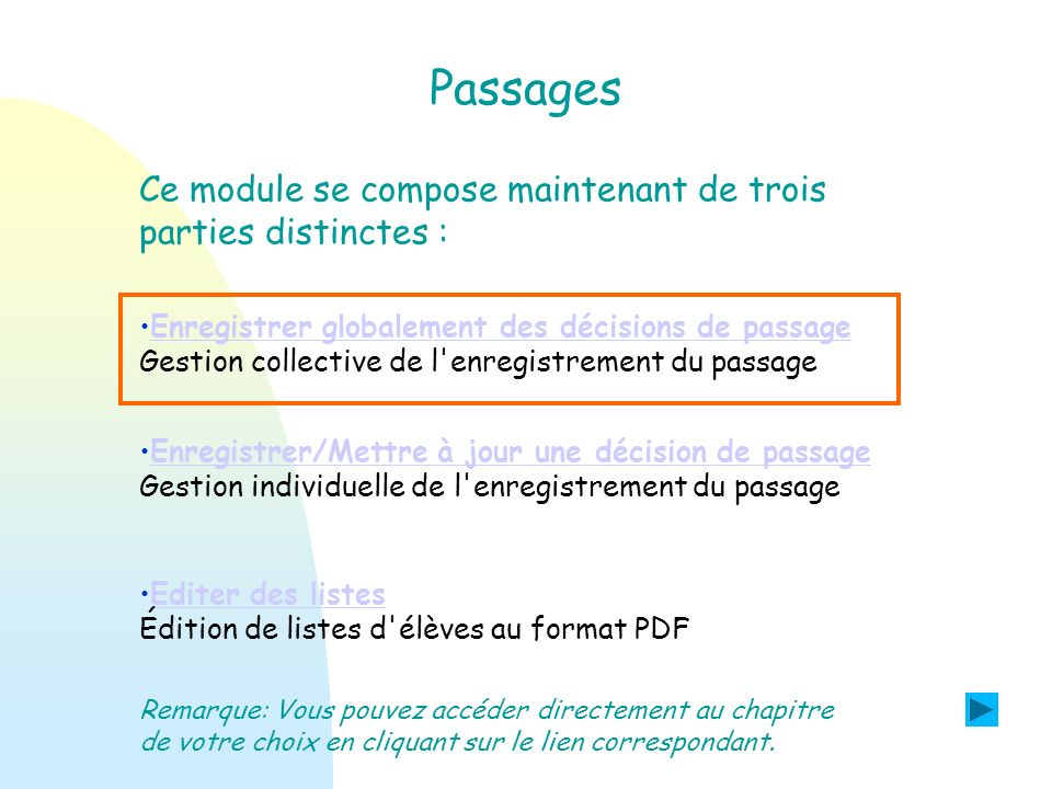 Passages Ce module se compose maintenant de trois parties distinctes :