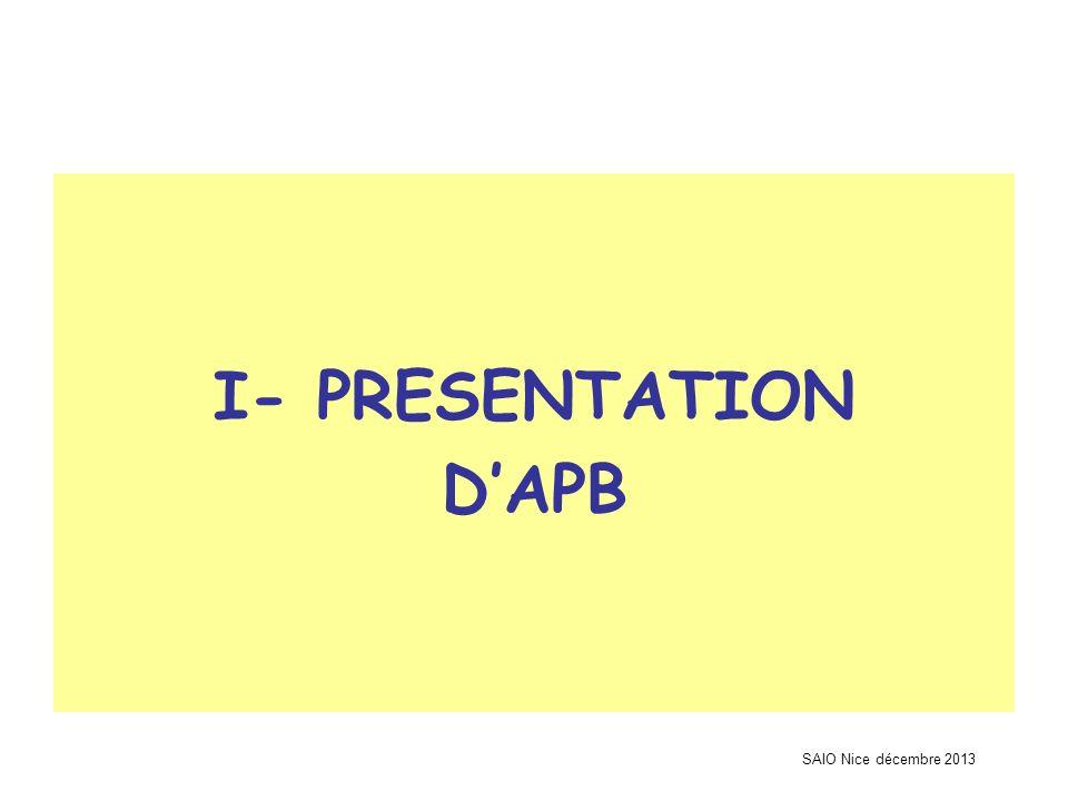 I- PRESENTATION D'APB SAIO Nice décembre 2013