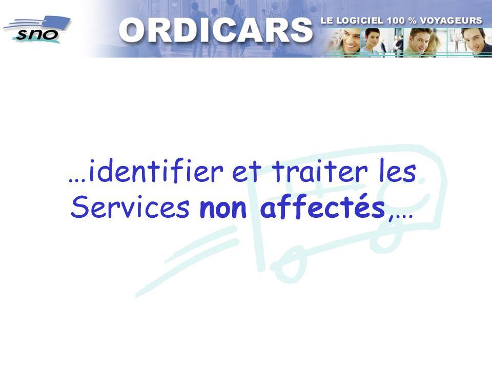 …identifier et traiter les Services non affectés,…