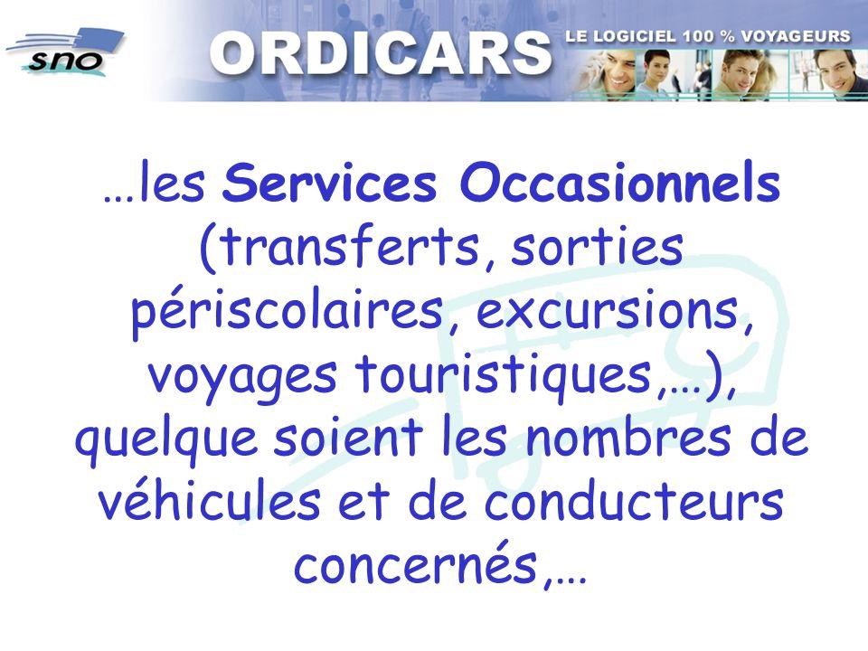 …les Services Occasionnels (transferts, sorties périscolaires, excursions, voyages touristiques,…), quelque soient les nombres de véhicules et de conducteurs concernés,…